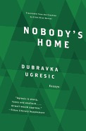 nobodys home, dubravka ugresic