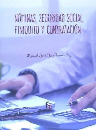 nóminas, seguridad social, finiquito y contratacion(libro )