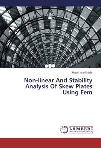 non-linear and stability analysis of skew plates using fem;