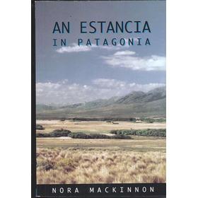 Nora Mackinson. An Estancia In Patagonia (inglés)