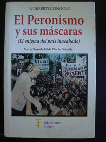 El Peronismo y el enigma del país inacabado (Spanish Edition)