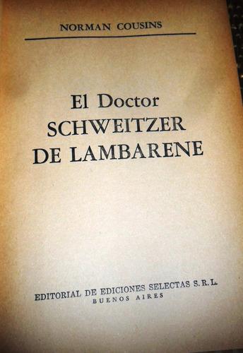 norman cousins el doctor schweitzer de lambarene usado
