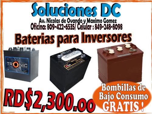 nos volvimos locos! baterias para inversores * 809-422-6535