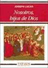 nosotros, hijos de dios(libro espiritualidad cristiana)