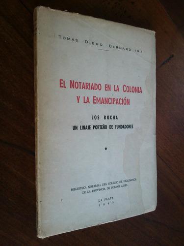 notariado en la colonia y emancipación. rocha. bernard (h)