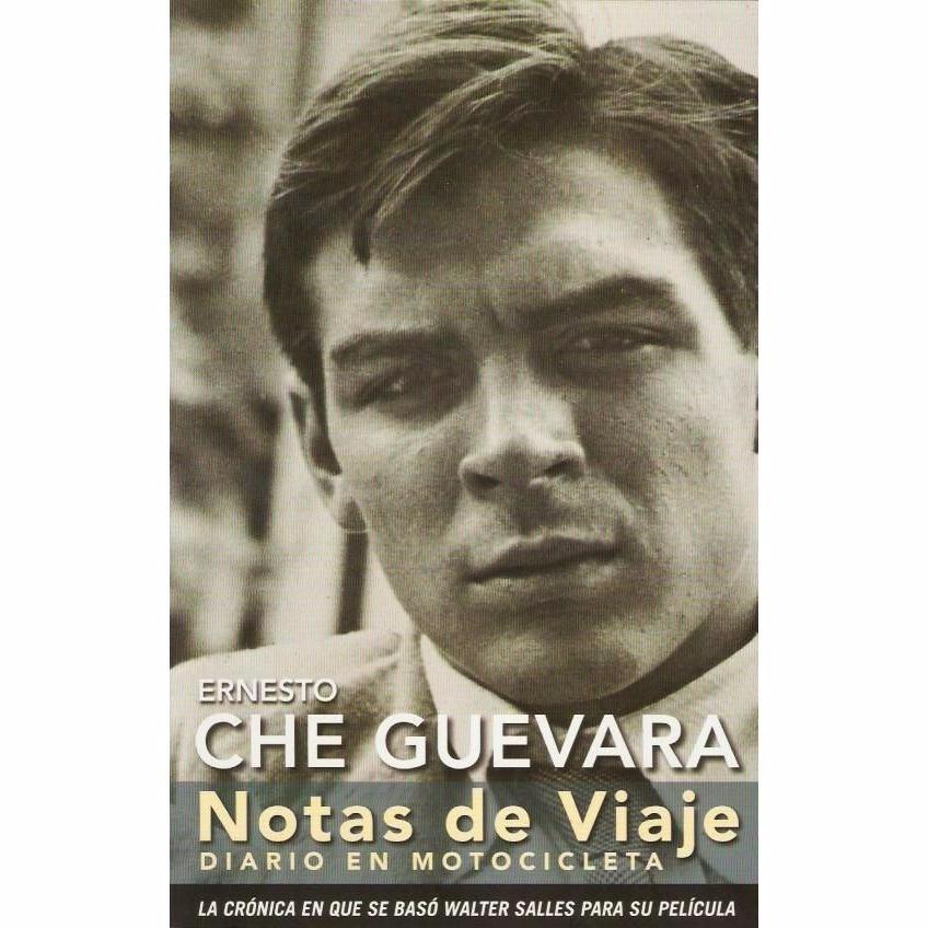 Diarios De Motocicleta Notas De Viaje Por America Latina
