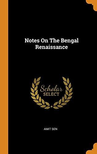 notes on the bengal renaissance : amit sen