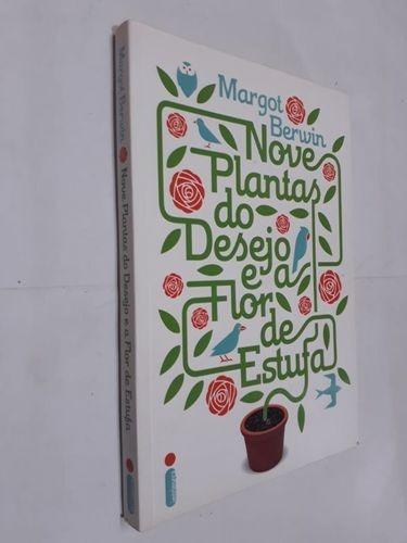 Nove plantas do desejo e a flor de estufa (Portuguese Edition)