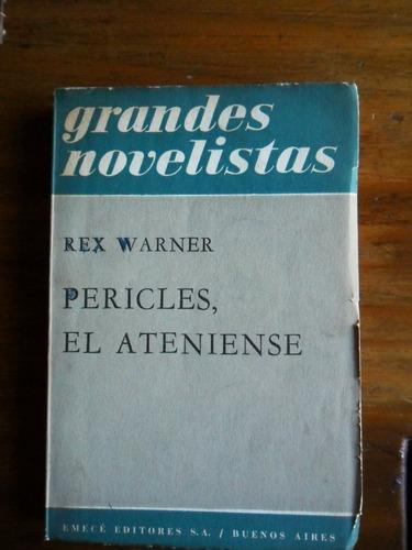 novela biografica rex warner pericles, el ateniense usado