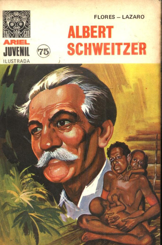 novela comic: albert schweitzer  por flores lazaro - ariel