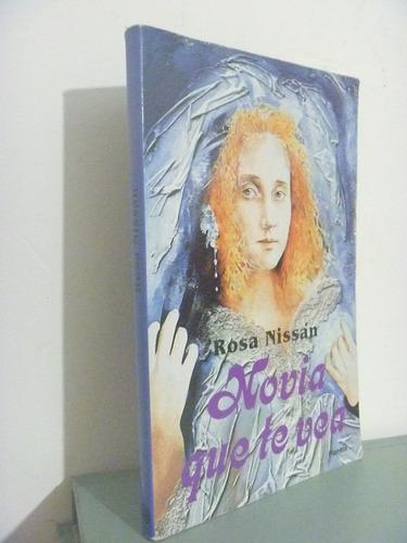 novia que te vea. rosa nisan. planeta, méxico, 1992.