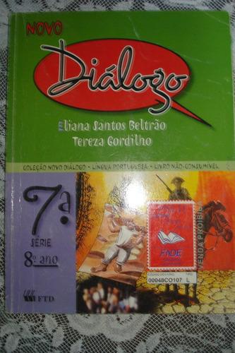 novo diálogo 7ª série 8º ano eliana santos beltrão e terez
