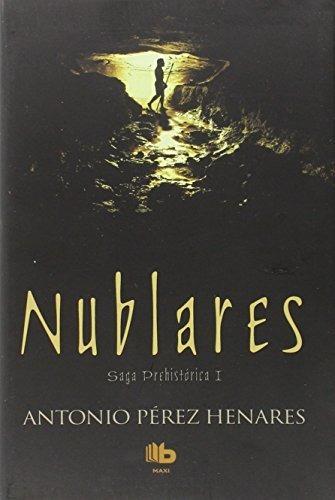 nublares (saga prehistórica 1) antonio pérez henares