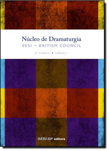 nucleo de dramaturgia 2 turma vol 01 de editora sesi sp