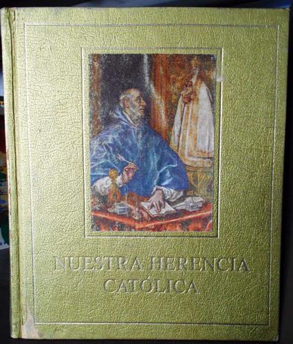 nuestra herencia católica (3t), leonard boase, españa, 1973