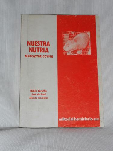 nuestra nutria, myocastor coypus. ed. hemisferio sur 1980.