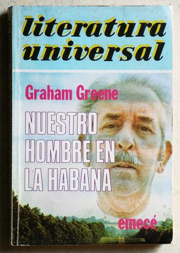 nuestro hombre en la habana / graham greene (ed emecé)