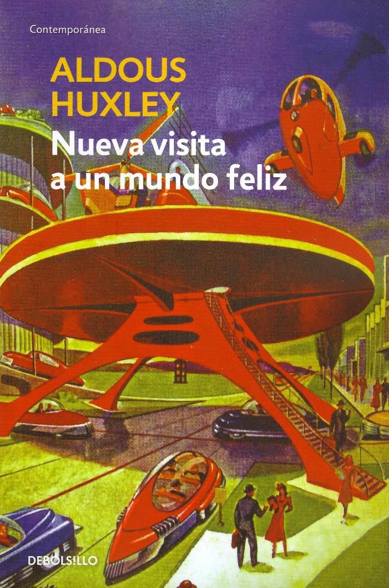 Nueva Visita A Un Mundo Feliz - Aldous Huxley - $ 320,00