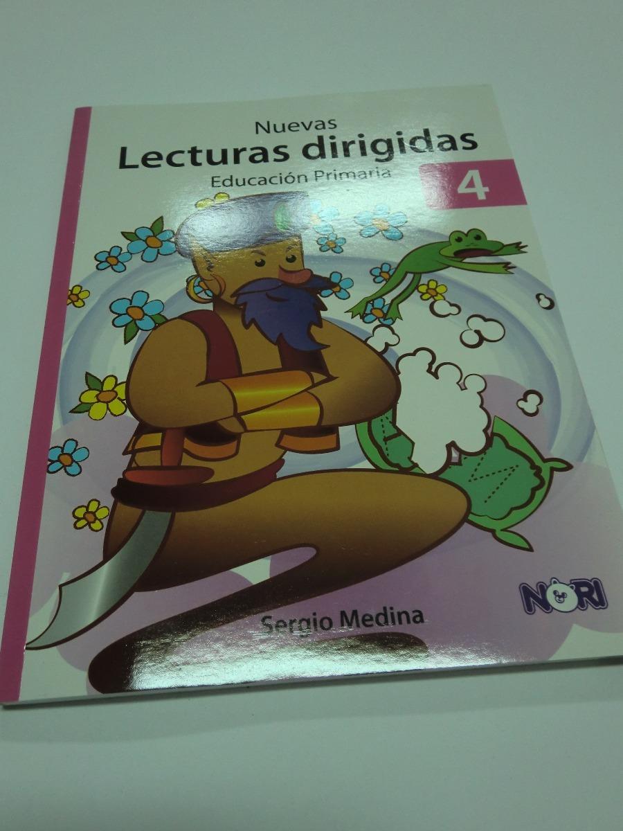 Nuevas Lecturas Dirigidas Cuarto Grado. Sergio Medina. Nori - Bs ...