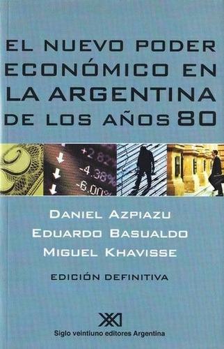 nuevo poder economico en la argentina de los años ochenta, e
