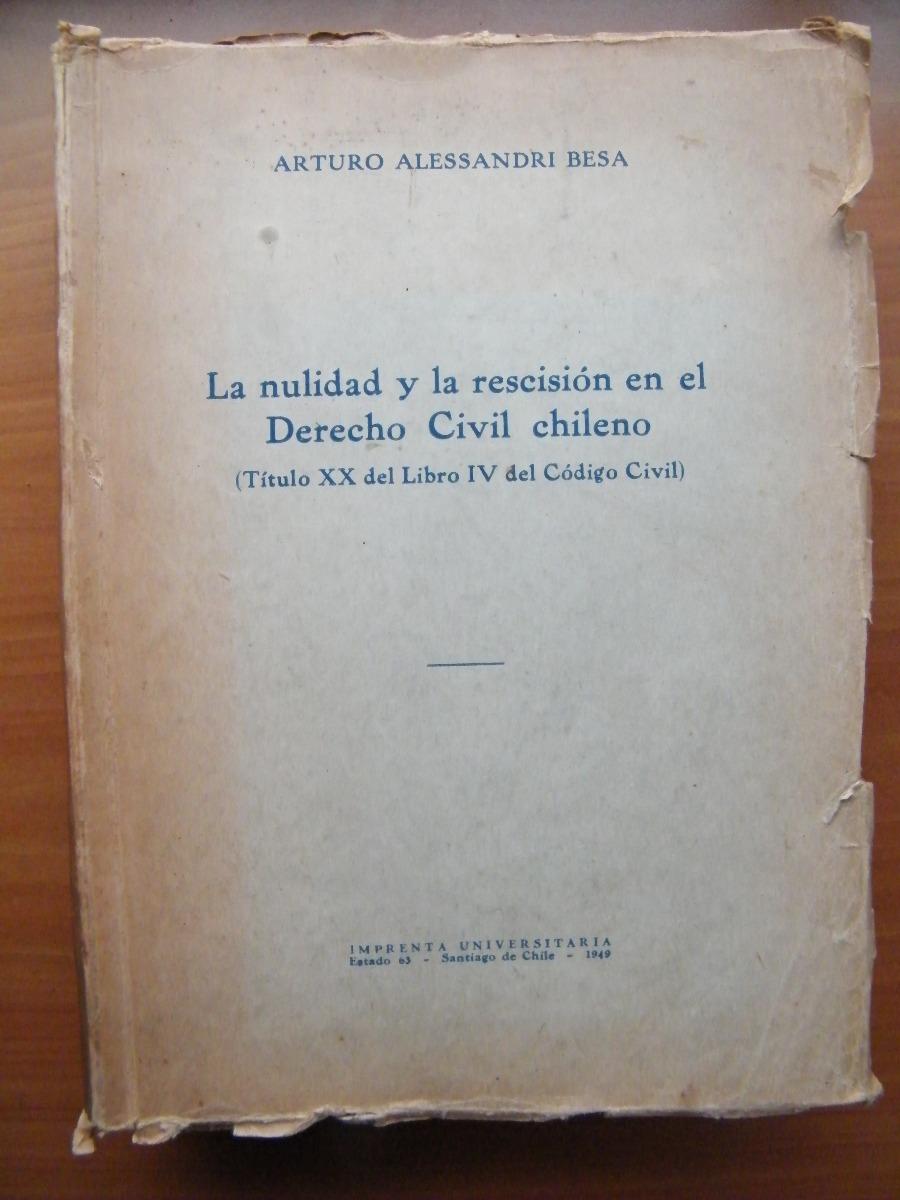 Nulidad Y La Rescisión En El Derecho Civil Alessandri - $ 25.000 en ...