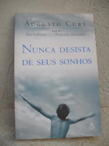 nunca desista de seus sonhos - augusto cury - livro