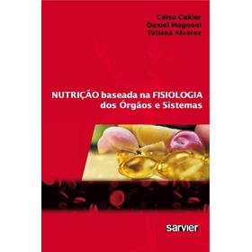 Nutrição Baseada Na Fisiologia Dos Órgãos E Sistemas
