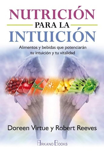 nutrición para la intuición, virtue doreen, arkano books #