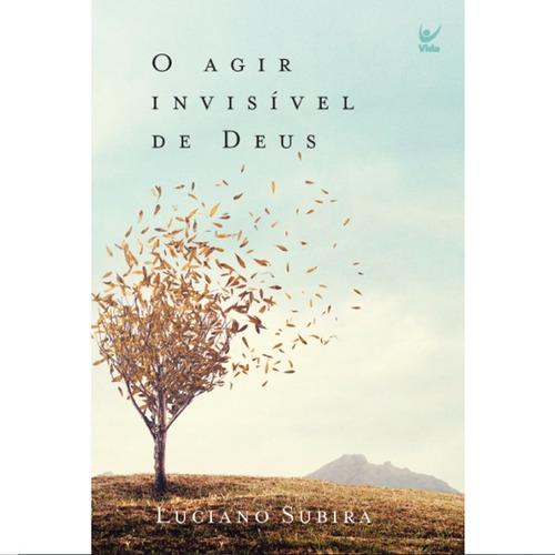 o agir invisível de deus livro luciano subirá - edição 2019