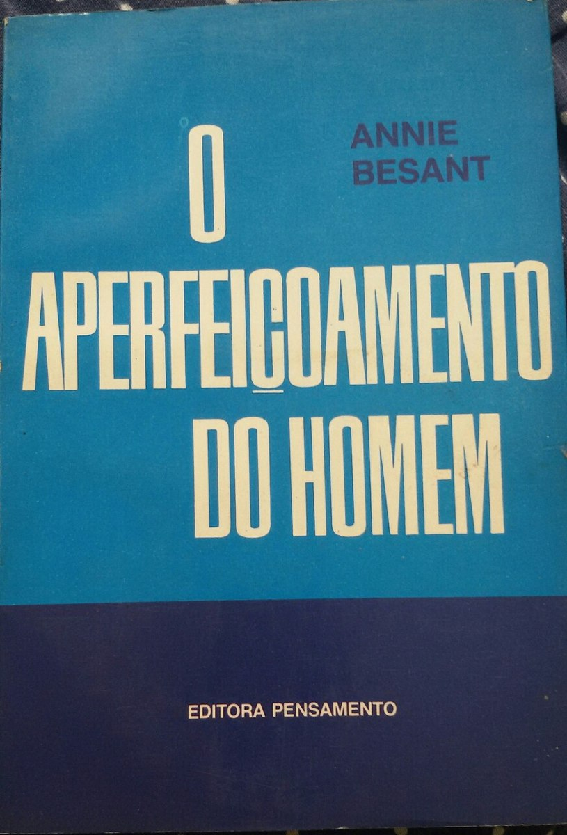 c6f61ab73fc25 O Aperfeiçoamento Do Homem - Annie Besant   Teosofia - R  21,00 em ...