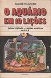 o aquário em 10 lições /andré rabache