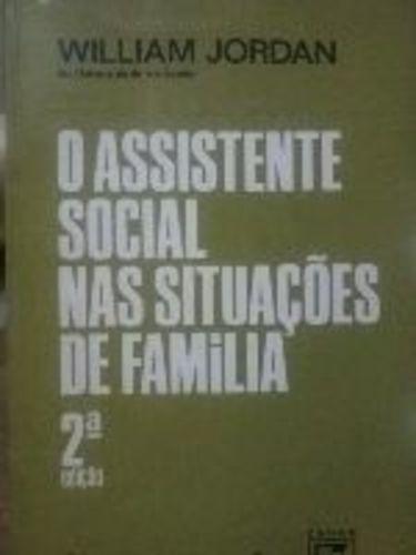 o assistente social nas situações de família william jordan