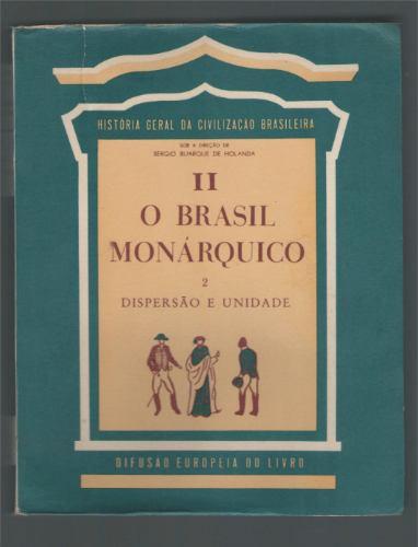 o brasil monárquico 2 - dispersão e unidade