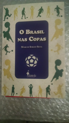 o brasil na copa - marcos sergio silva