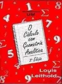 o cálculo com geometria analítica - 3ª edição vol. 01