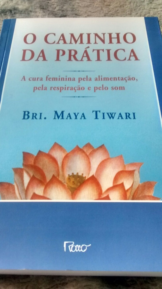 O Caminho Da Prática - Bri maya Tiwari ( Livro Novíssiimo! )