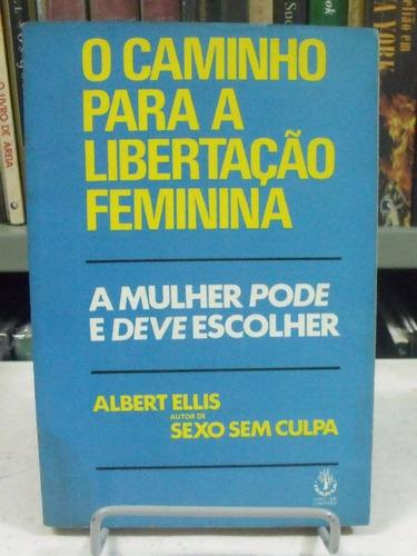 o caminho para a libertação feminina - albert ellis