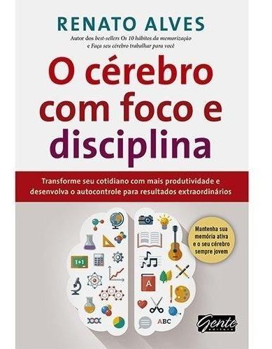 o cérebro com foco disciplina + mantenha seu cérebro 2 livro