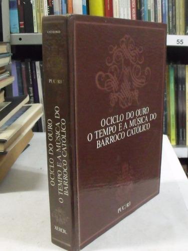 o ciclo do ouro o tempo e a música do barroco católico