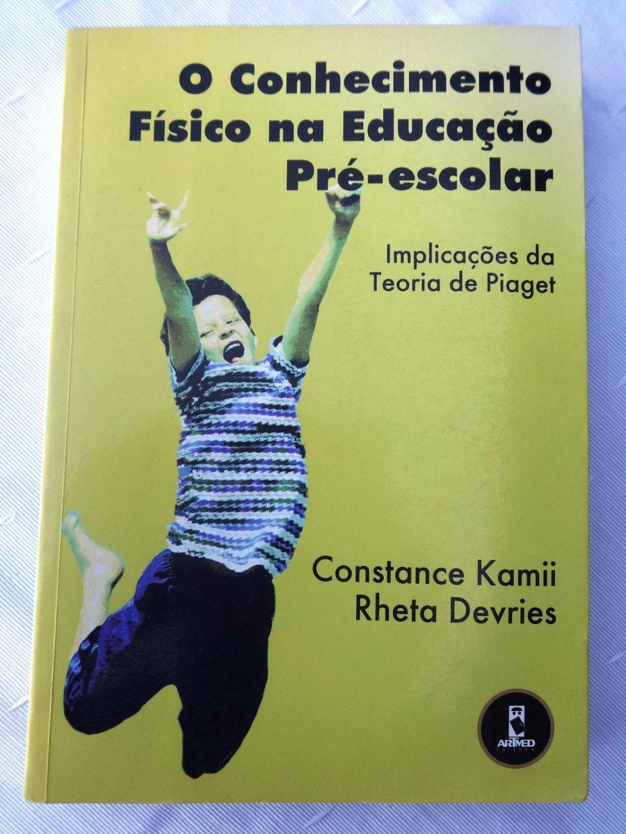 fe6f3356c56 O Conhecimento Físico Na Educação Pré-escolar -teoria Piaget - R ...