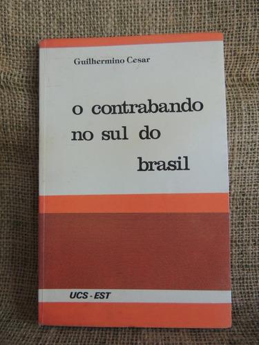 o contrabando no sul do brasil guilhermino cesar 1978