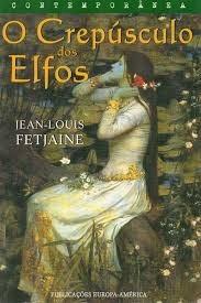 o crepusculo dos elfos - jean louis fetjaine