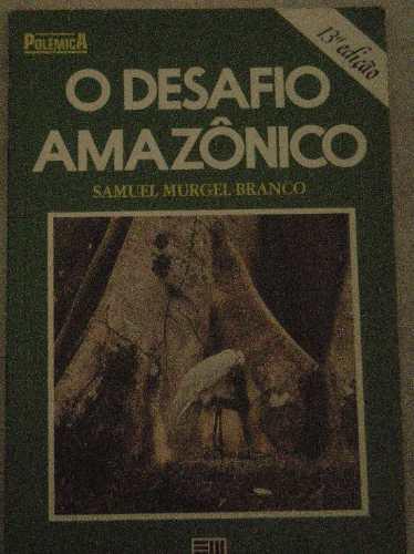 o desafio amazônico-samuel murgel branco-12 ed-1994
