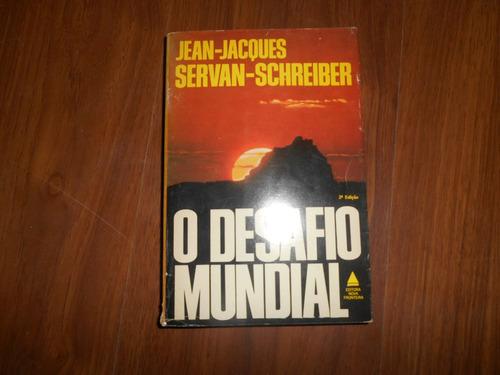 o desafio mundial - jean - jacques servan - schreiber