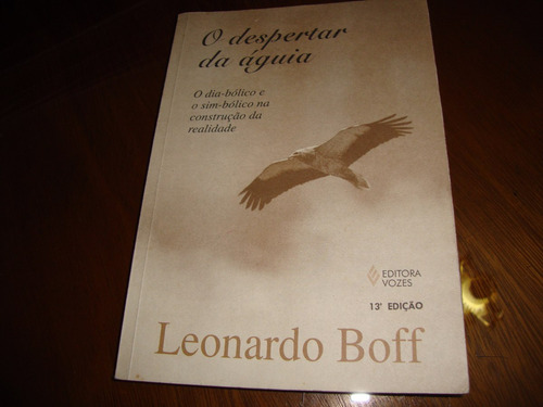 o despertar da águia - leonardo boff  ( fotos reais livro )