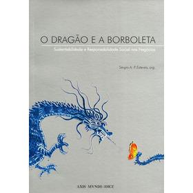 O Dragão E A Borboleta - Sérgio A. P. Esteves, Org.