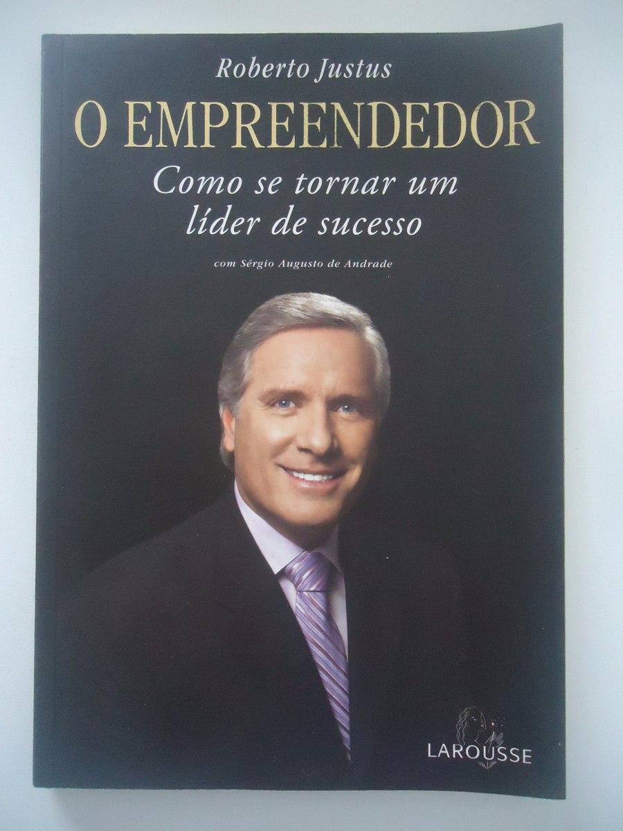 O Empreendedor Roberto Justus