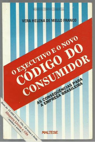 o executivo e novo código defesa consumidor - vera franco