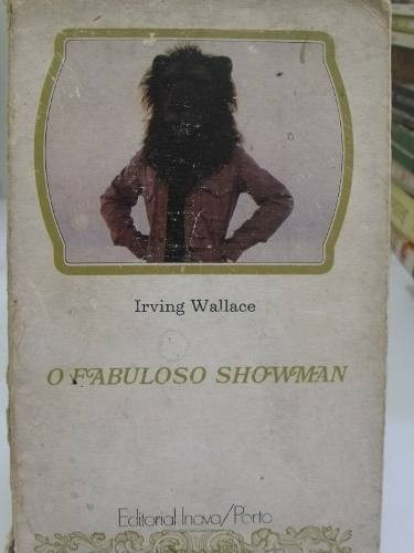 o fabuloso showman - irving wallace