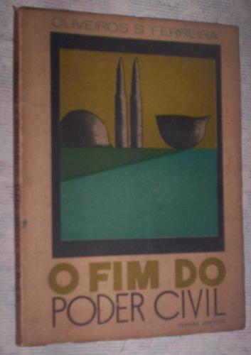 o fim do poder civil oliveiros s. ferreira